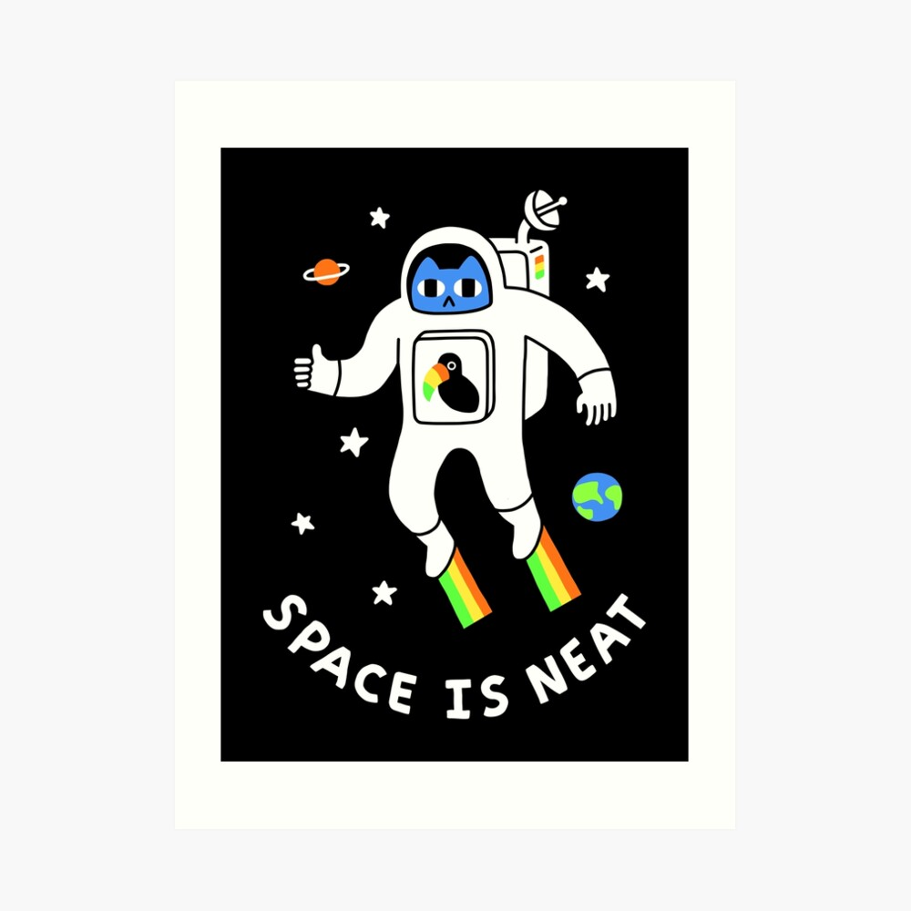 Space Is Neat Art Print