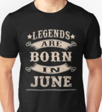 Legends Are Born In June T-Shirt Tee 2017 Gift Unisex T-Shirt