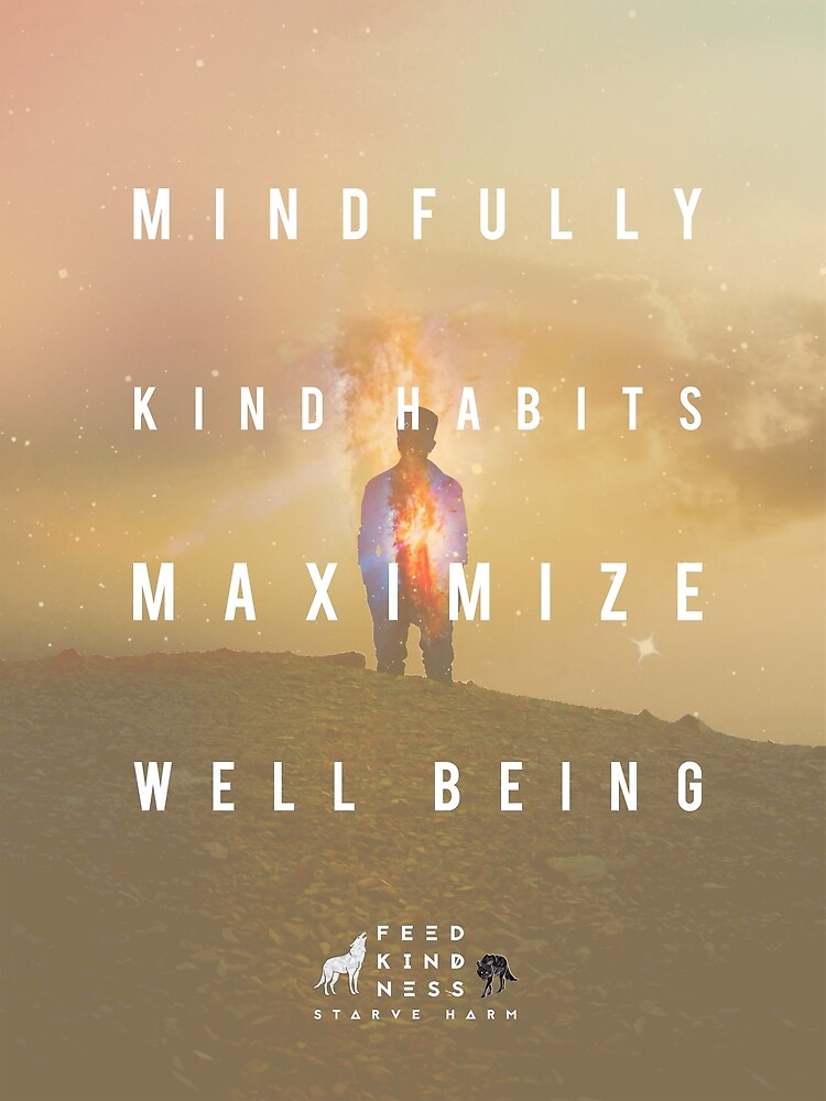 Kind Habits Maximize Well Being by FeedKindness