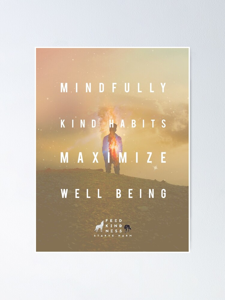Alternate view of Kind Habits Maximize Well Being Poster