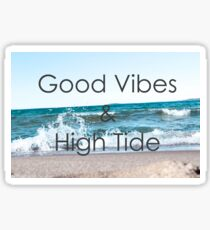Good Vibes and High Tide (in Traverse City, Michigan) Sticker