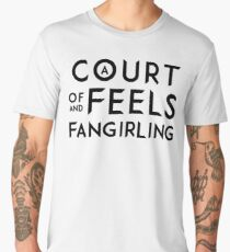 A Court of Feels and Fangirling - ACOWAR - ACOMAF Men's Premium T-Shirt