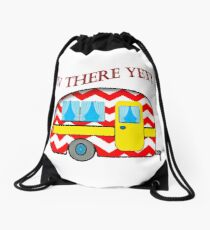 RV There Yet? Campers Road Trip RV Art Print Drawstring Bag
