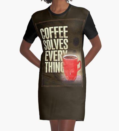 Kaffee ... löst alles! T-Shirt Kleid