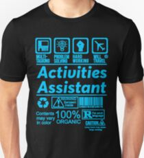 ACTIVITIES ASSISTANT LATEST DESIGN|FIND MORE HERE: https://goo.gl/YpYcDQ Unisex T-Shirt