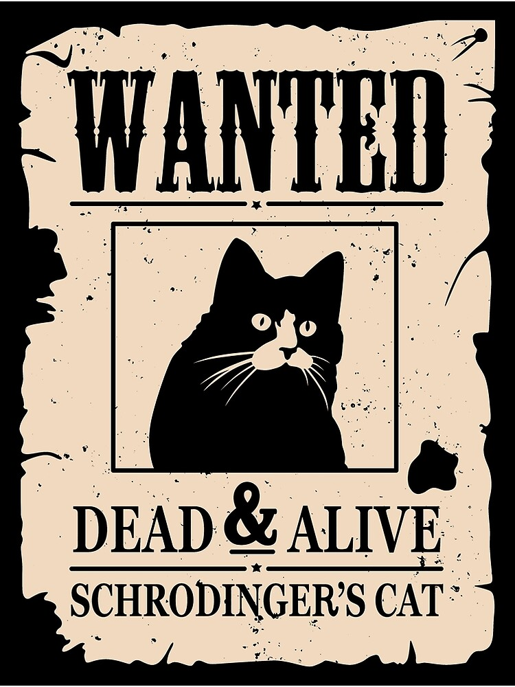 """Wanted Dead And Alive Schrodinger"""" Greeting Card by IcyCustard 