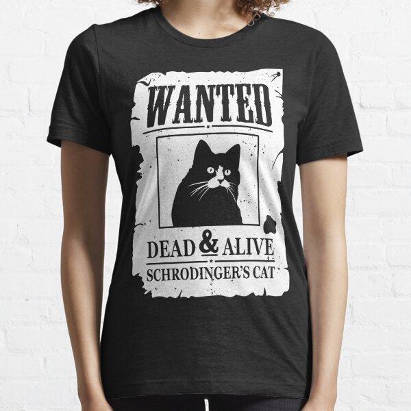 Wollte Toten und Lebendigen Schrödinger Essential T-Shirt