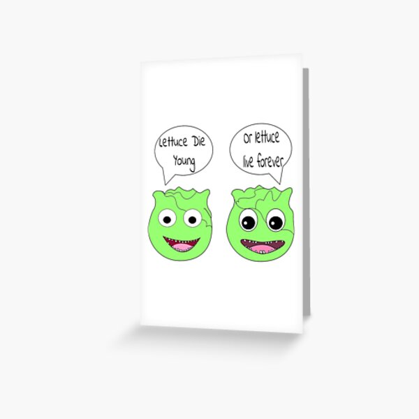 Forever Lettuce (Misheard Song Lyric) Greeting Card