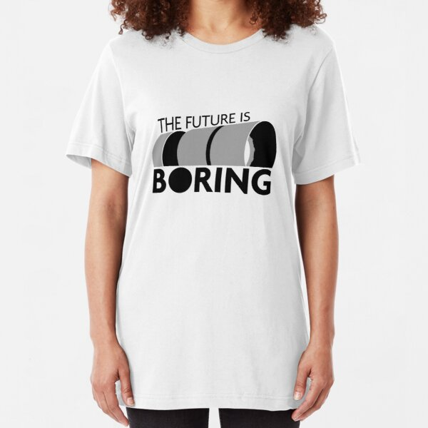 The Future is Boring Slim Fit T-Shirt