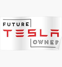 Future Tesla Owner Poster