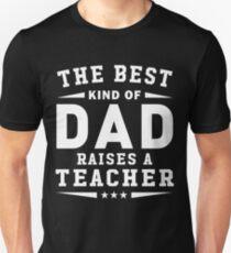 The Best Kind Of Dad Raises A Teacher T-Shirt