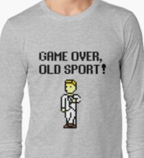Game Over, Old Sport! Long Sleeve T-Shirt