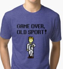 Game Over, Old Sport! Tri-blend T-Shirt