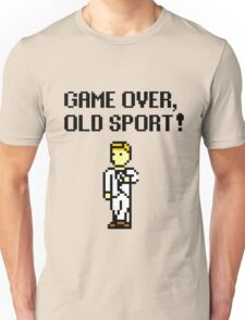 Game Over, Old Sport! Unisex T-Shirt