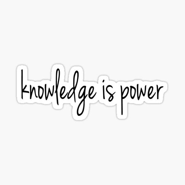knowledge is power Sticker