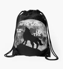 Throw me to the Wolves and i will return Leading the Pack Drawstring Bag