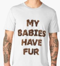 My Babies Have Fur - Black Men's Premium T-Shirt
