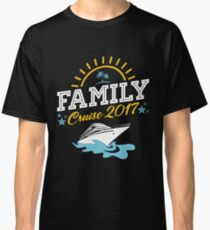 Family Cruise Vacation 2017 Classic T-Shirt