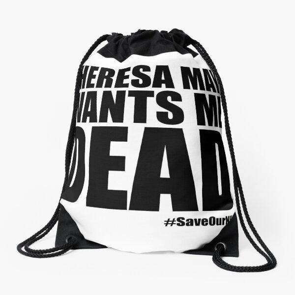 Theresa May Wants Me Dead Drawstring Bag