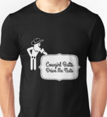 Funny Cowgirl Butts Drive Me Nuts Design Unisex T-Shirt