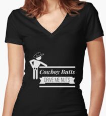 Funny Cowboy Butts Drive Me Nuts Design Women's Fitted V-Neck T-Shirt
