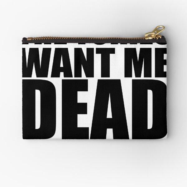 The Tories Want Me Dead Zipper Pouch