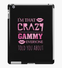I'm that crazy Gammy everyone told you about - proud grandma iPad Case/Skin