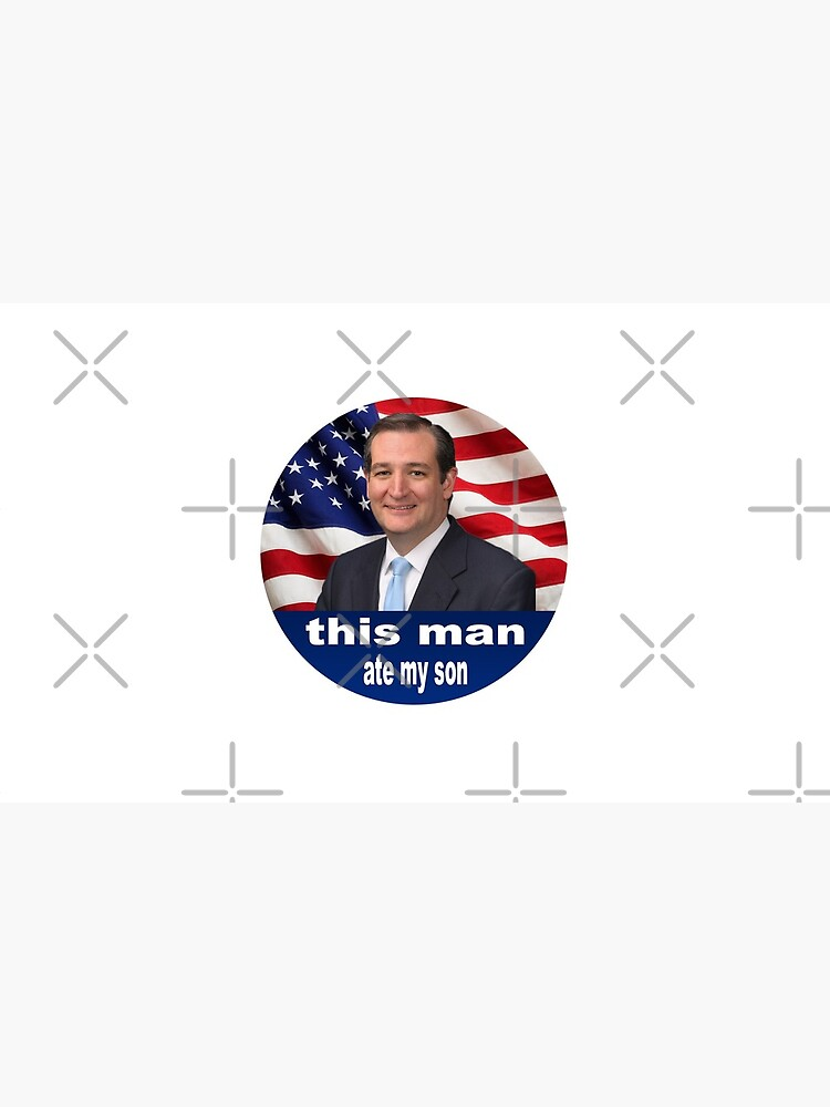 Ted Cruz Ate My Son by Emmycap