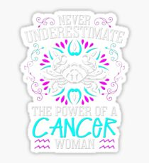 Never Underestimate the power of a Cancer Woman - Best Design Sticker