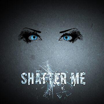 Shatter Me series by cvetim