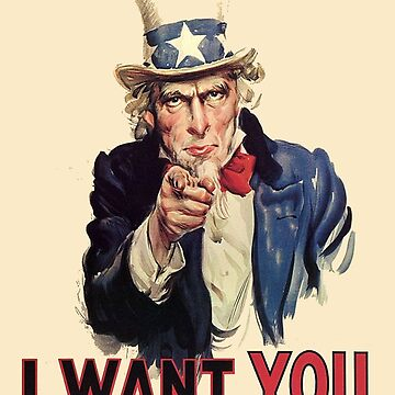 UNCLE SAM, Americana, America, I Want You! Uncle Sam Wants You. Recruitment Poster, USA, by TOMSREDBUBBLE