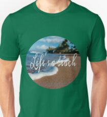 Life's a Beach - Funny print Unisex T-Shirt