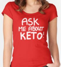 Ask Me About Keto!  Women's Fitted Scoop T-Shirt