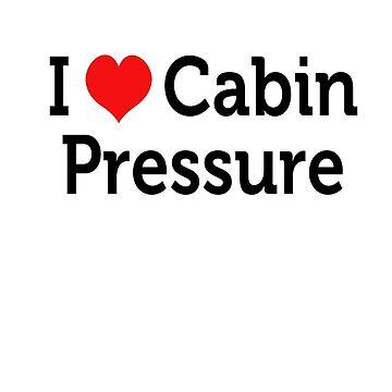 I Love Cabin Pressure by cabinpressure