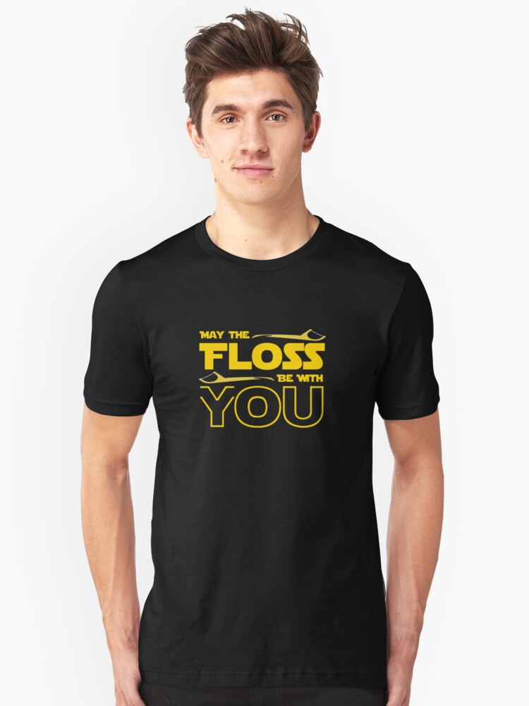 f4d3d5fd7 May The Floss Be With You Dentist Dental Funny Motif Slim Fit T-Shirt