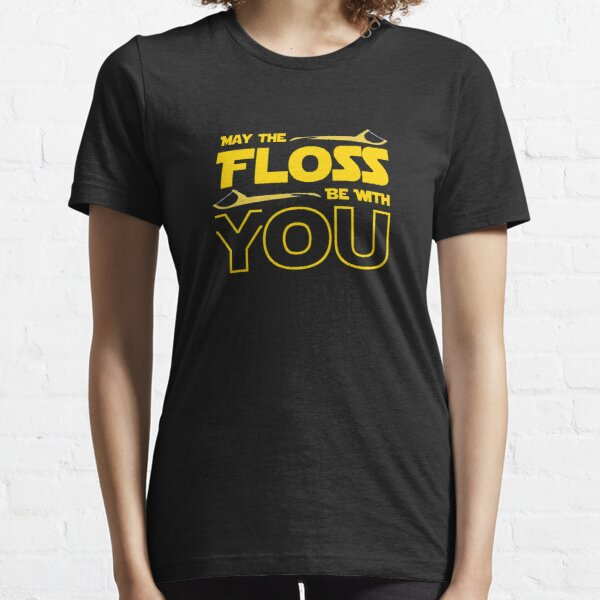 May The Floss Be With You Dentist Dental Funny Motif Essential T-Shirt