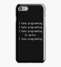 I hate / love programming - Software Development humor / humour iPhone Case/Skin