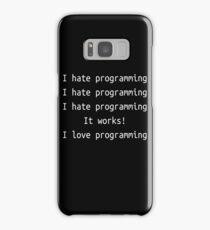 I hate / love programming - Software Development humor / humour Samsung Galaxy Case/Skin