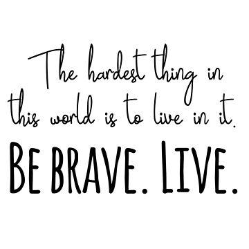 Buffy Zitate - Sei mutig. Leben. von doodle189