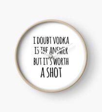 Alkohol lustige Zitate - Ich bezweifle, dass Wodka die Antwort ist, aber es ist einen Versuch wert Uhr