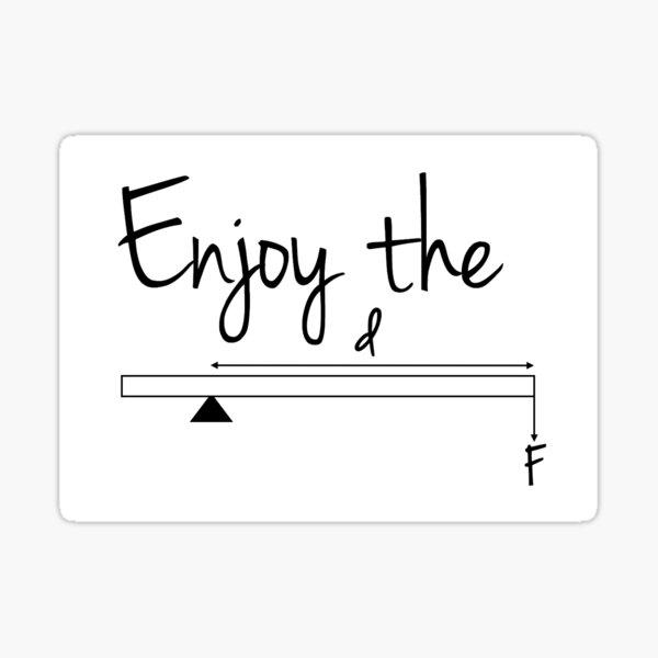 Enjoy the Moment Sticker