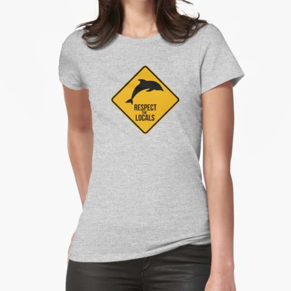 Respect the dolphins - Caution sign Fitted T-Shirt