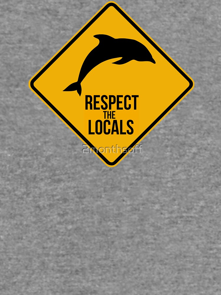 Respect the dolphins - Caution sign by 2monthsoff