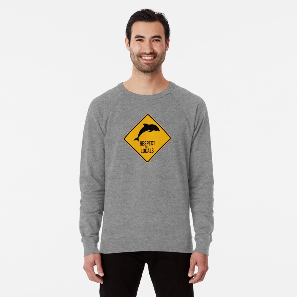 Respect the dolphins - Caution sign Lightweight Sweatshirt
