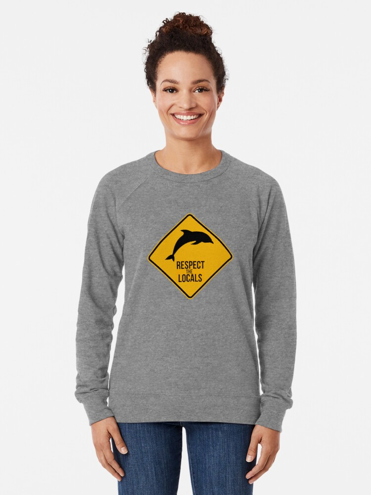 Alternate view of Respect the dolphins - Caution sign Lightweight Sweatshirt