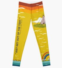 Just get out of the tent Quote Leggings