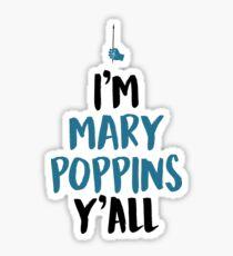 I'M MARY POPPINS Y'ALL! (Arrow) Sticker
