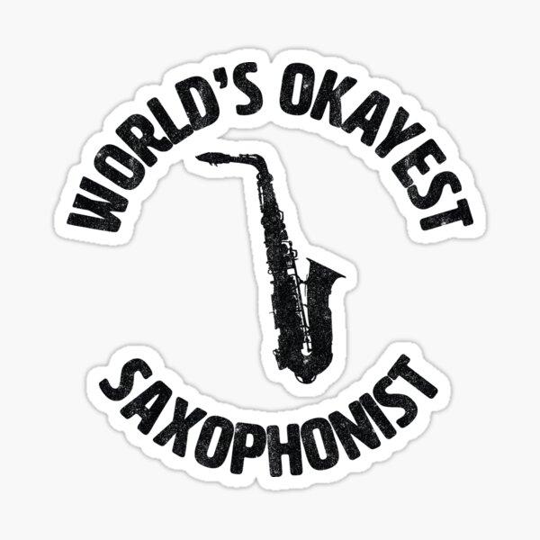 Saxophone | Worlds Okayest Saxophonist Sticker