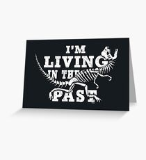 Living in the Past with Dilophosaurus Greeting Card
