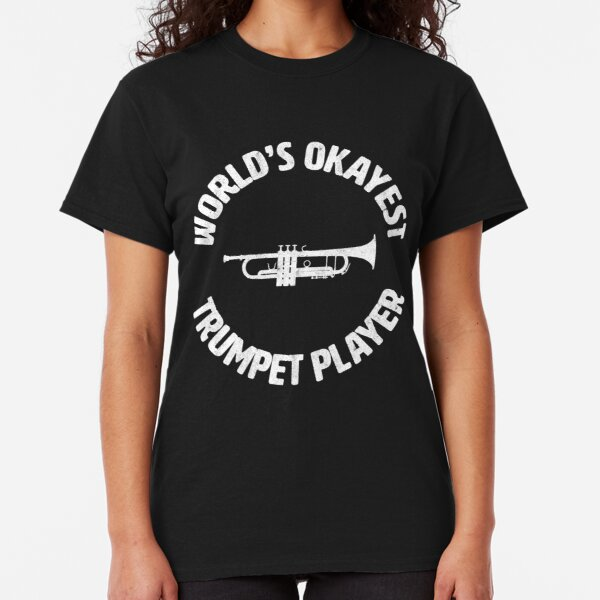 Trumpet | Worlds Okayest Trumpet Player Classic T-Shirt